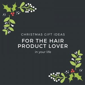 hair product gift ideas